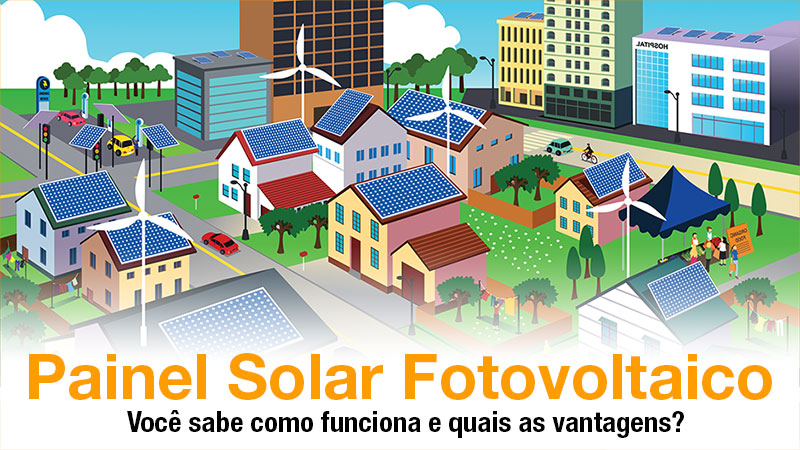 Como funciona o painel solar fotovoltaico – placas fotovoltaicas